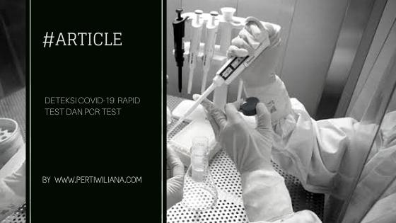 Deteksi Covid-19: Rapid Test dan PCR Test