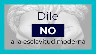 Dile no a la esclavitud moderna
