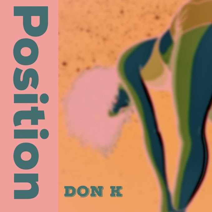 MUSIC: Don K - Position
