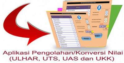 Download Aplikasi PengolahanKonversi Nilai (ULHAR, UTS, UAS dan UKK)