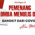 Selamat, Inilah Para Pemenang Lomba Menulis Opini: Bangkit dari Covid-19 ala Milenial