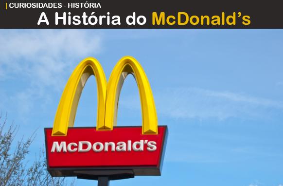 A história dos restaurantes McDonald's