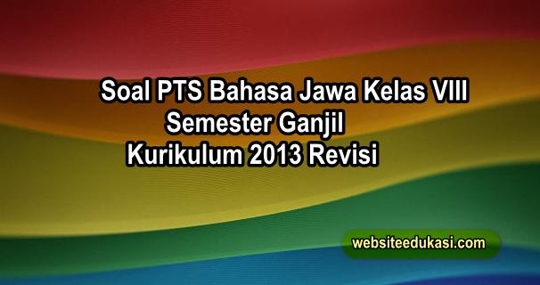Soal Pts Bahasa Jawa Kelas 8 K13 Tahun 2020 2021 Websiteedukasi Com