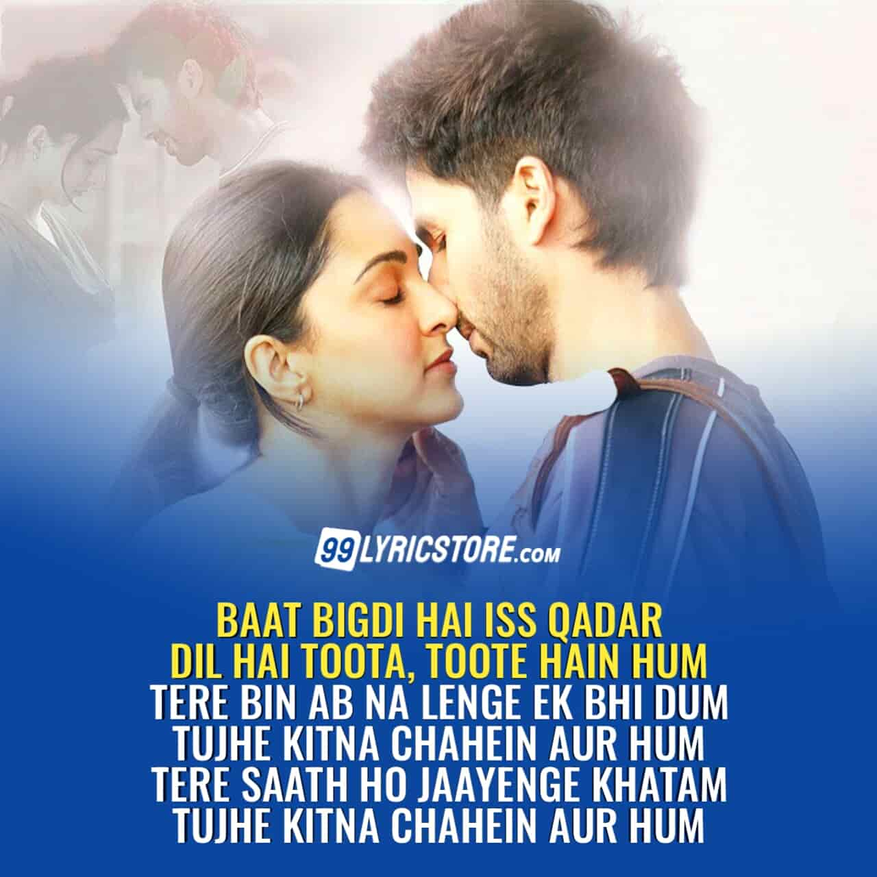 Tujhe Kitna Chahein Aur Hindi Love Song Lyrics Sung by Jubin Nautiyal from movie Kabir Singh