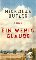 Ein wenig Glaube Nickolas Butler Religion Frühjahrsprogramm Buchtipp Rezension Bestseller
