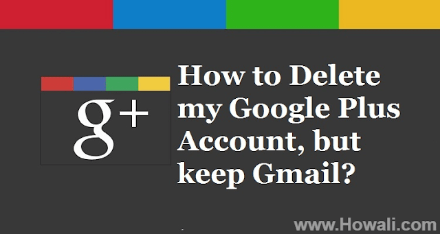 How to delete my Google Plus Account but keep Gmail