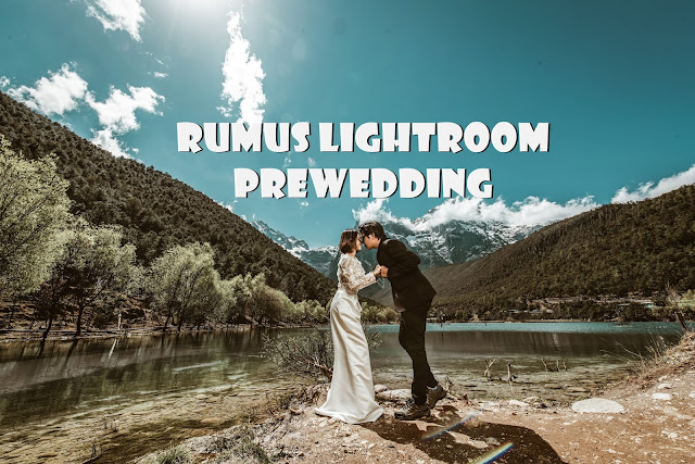 cara edit foto prewedding