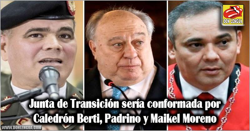 Junta de Transición sería conformada por Caledrón Berti, Padrino y Maikel Moreno