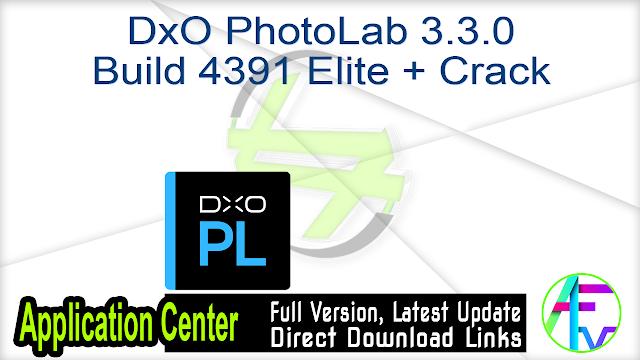 DxO PhotoLab 3.3.0 Build 4391 Elite + Crack