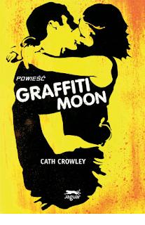 Graffiti Moon - Cath Crowley (RECENZJA PREMIEROWA)