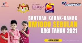 Permohonan & Syarat Kelayakan Bantuan Kanak-Kanak RM1,000 setiap bulan tahun 2021