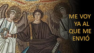 Evangelio según san Juan (16, 5-11): Me voy ya al que me envió
