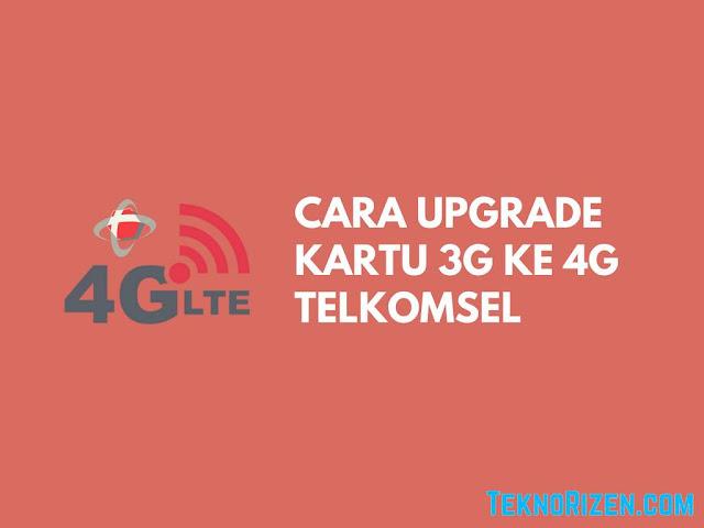 Cara Upgrade Kartu 3G ke 4G LTE Telkomsel Terbaru