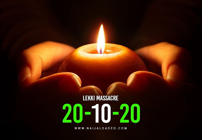 [20-10-20] Send A Prayer To The Fallen Heroes In The Lekki Massacre As One Month Remembrance (SEE MINE)