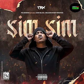 Tio Edson feat GodGilas & Kelson Most Wanted - Sim Sim (Rap) [Download]
