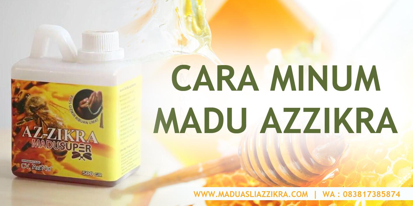 Cara Minum Madu Azzikra Wa 083817385874 Super Az Zikra