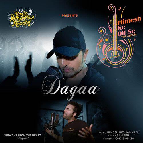 Dagaa Lyrics – Mohd Danish | Himesh Reshammiya | Himesh Ke Dil Se The Album