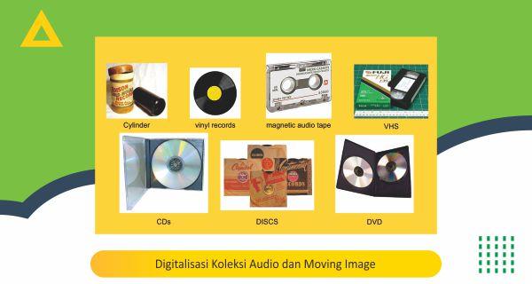 Digitalisasi Koleksi Audio dan Moving Image