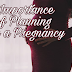Importance of Planning for a Pregnancy