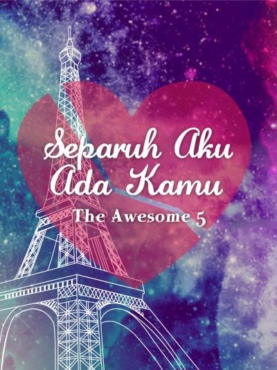 Separuh Aku Ada Kamu oleh Awesome 5