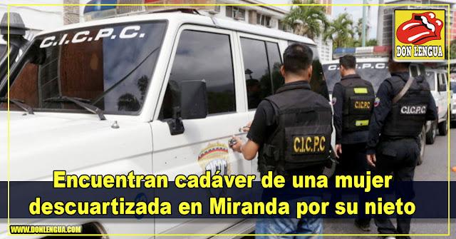 Encuentran cadáver de una mujer descuartizada en Miranda por su nieto