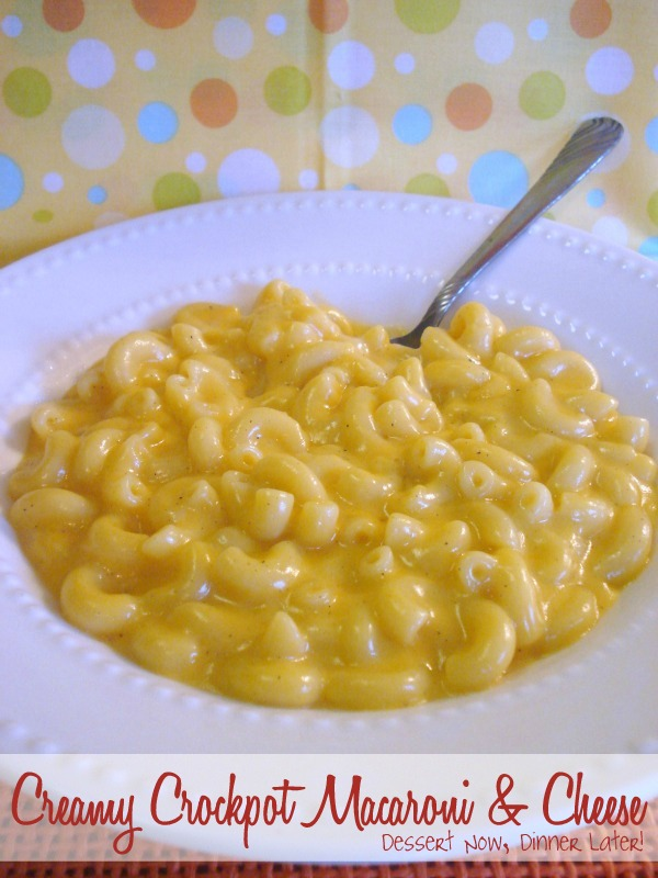 Creamy Crockpot Macaroni Cheese Dessert Now Dinner Later