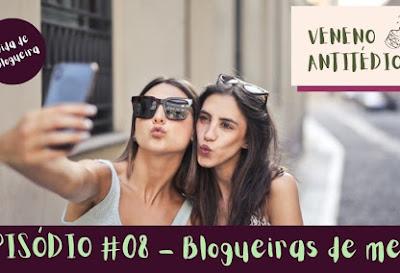 08 - Vida de Blogueira - Blogueiras de merda