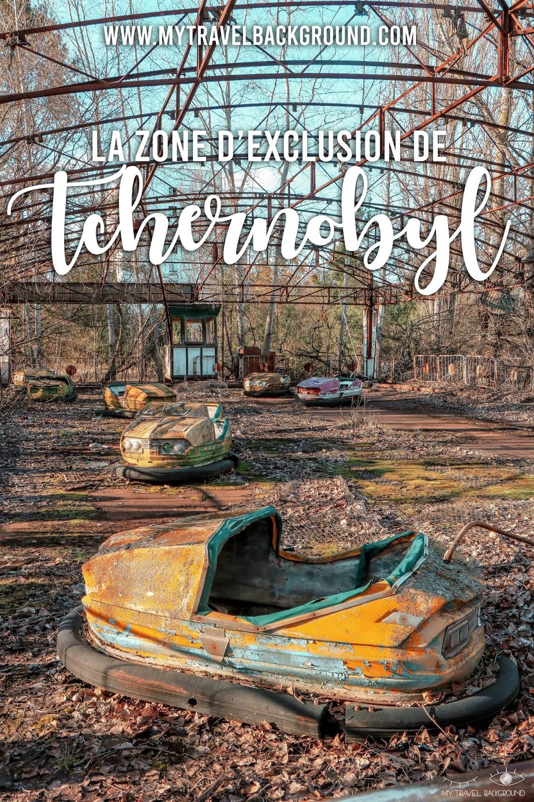 My Travel Background : une journée dans la zone d'exclusion de Tchernobyl