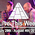 Live This Week: July 29th - August 4th, 2018
