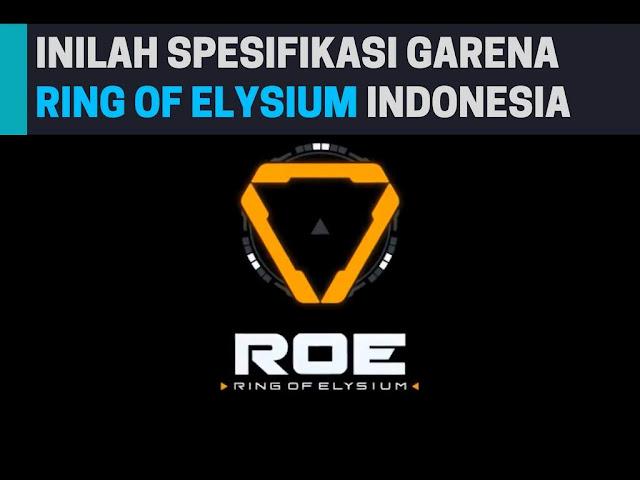 Inilah Spesifikasi Ring Of Elysium (RoE) Terbaru