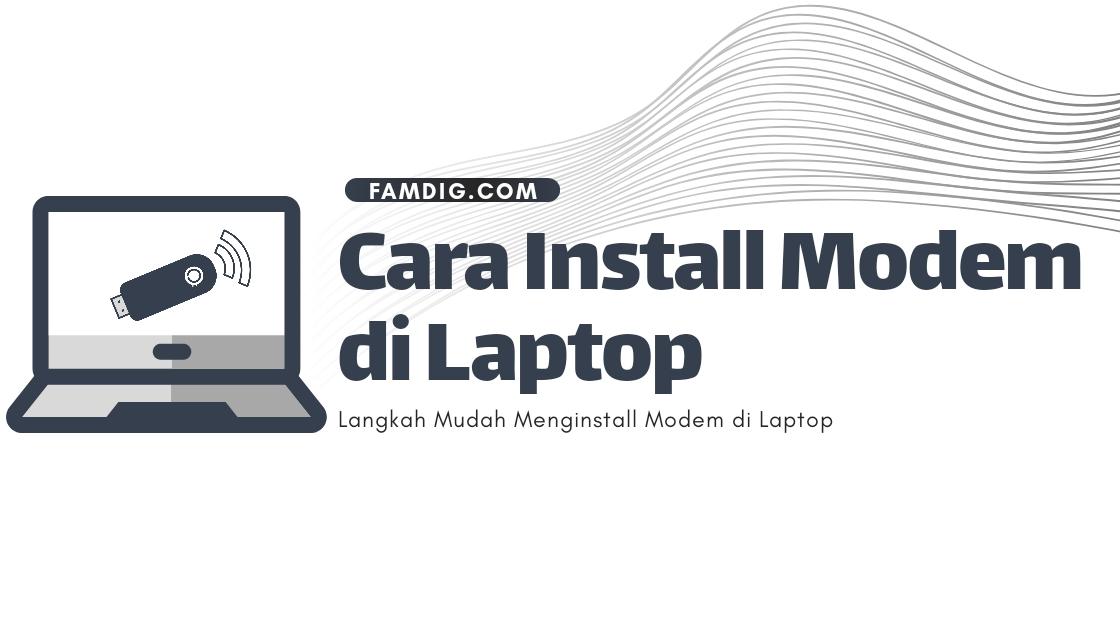 Cara Install Modem di Laptop