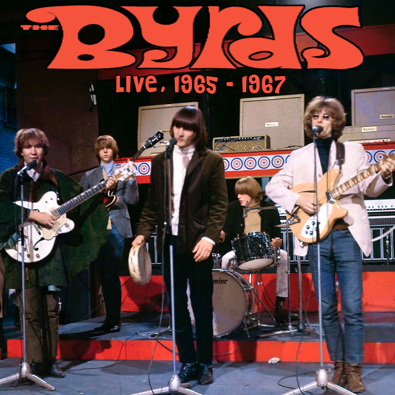 The Byrds - Live, 1965-1967