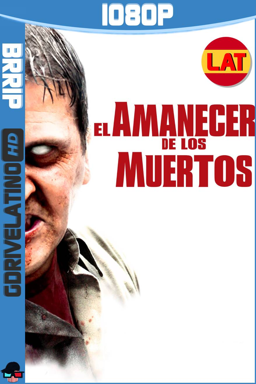 El Amanecer de los Muertos (2004) BRRip 1080p Latino-Ingles MKV