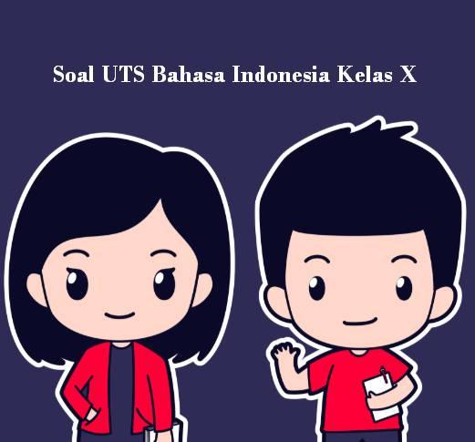 Soal UTS Bahasa Indonesia Kelas X