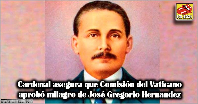 Cardenal asegura que Comisión del Vaticano aprobó milagro de José Gregorio Hernandez