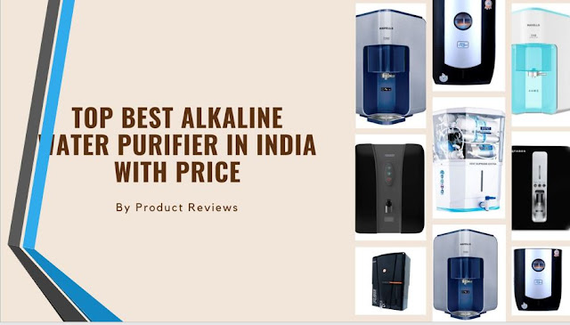 Top Best Alkaline Water Purifier in India with price