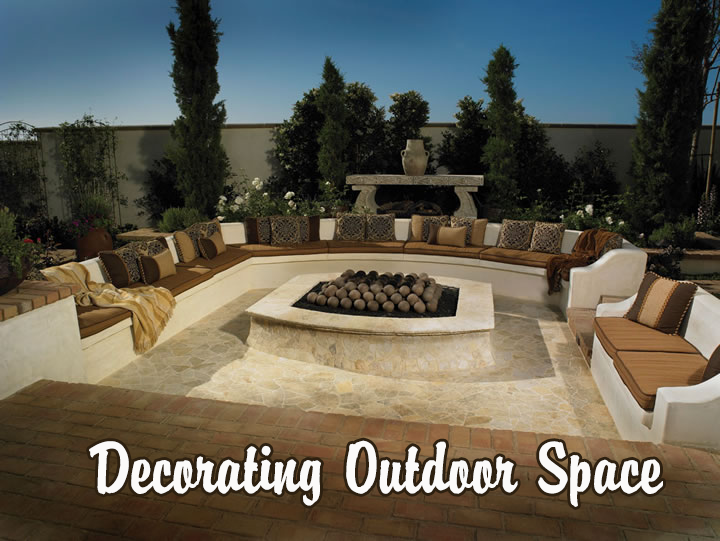 Decorating Outdoor Space, Outdoor Space, Outdoor Space Decorating Tips, Outdoor Furniture, Patio Furniture,