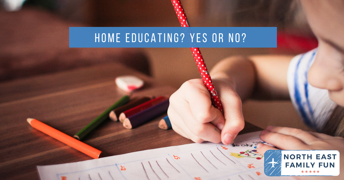 Home Educating? Yes or No?