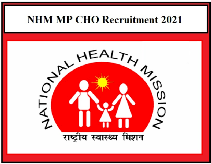 CHO RECRUITMENT 2021|| ONLINE APPLICATION FOR 2850 POST OF MP CHO