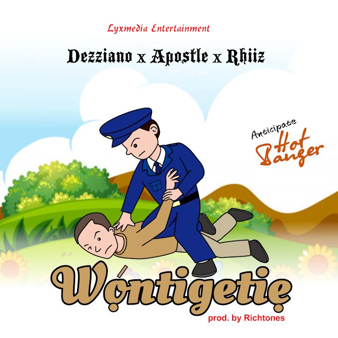 "LagbajaMusic || Dezziano x Apostle x Rhiiz – ""Wontigetie"""