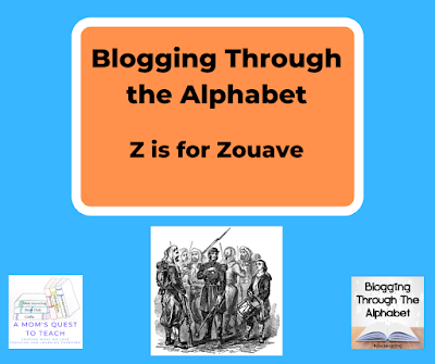 logo of A Mom's Quest to Teach and Blogging Through the Alphabet; image of Zouave unit from NY