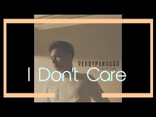 Rendy Pandugo - I Don't Care Lyrics