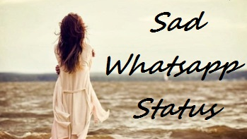 Whatsapp Sad Status for you
