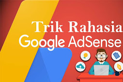 Trik Rahasia Agar Mudah Diterima Google Adsense