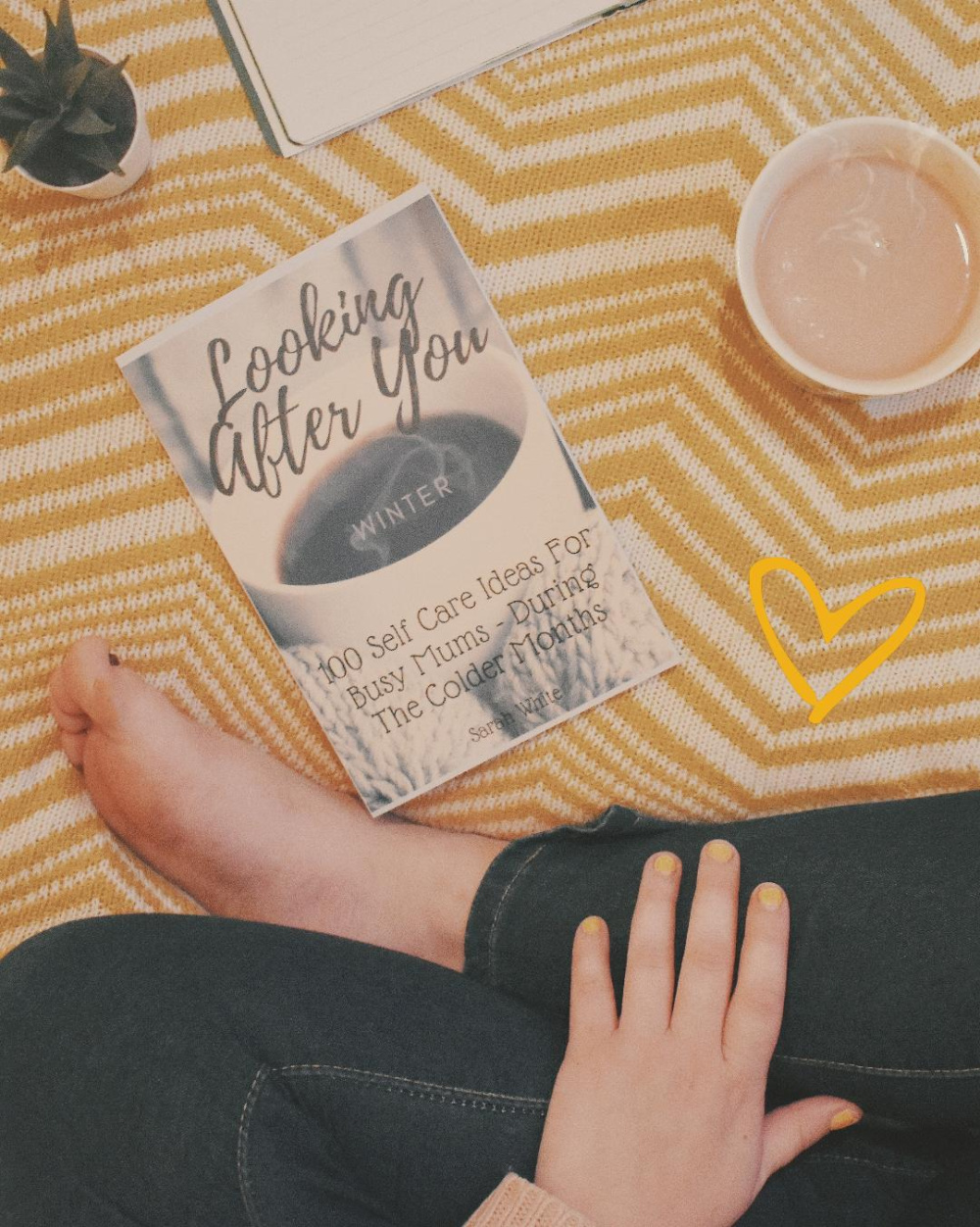 Looking After You - 100 Self Care Ideas For Mums