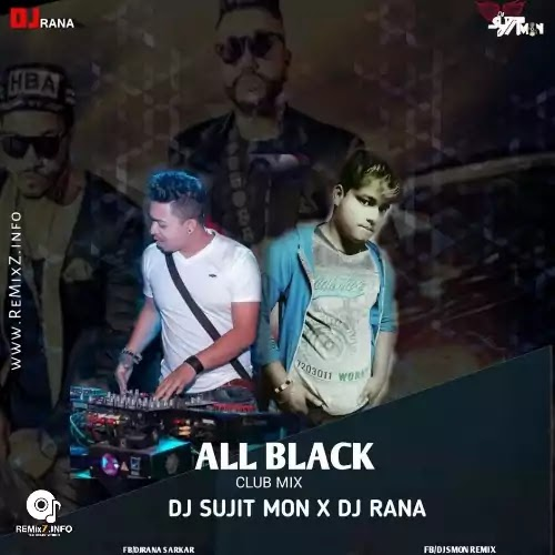 All Black (Club Mix) - DJ Sujit Mon X DJ Rana