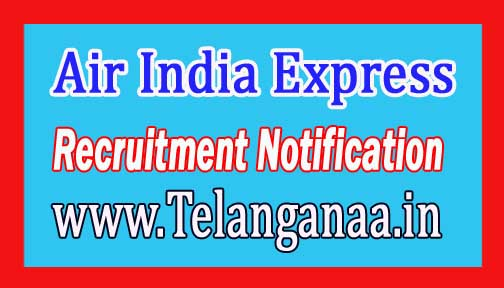 Air India Express Recruitment Notification 2017