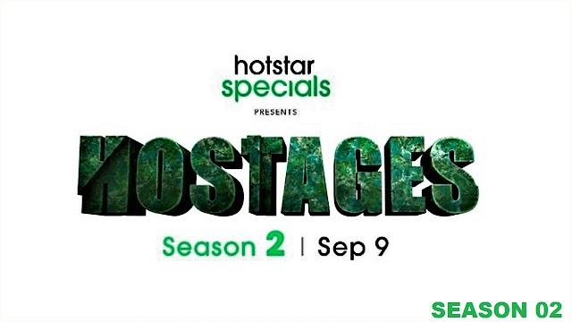 Hostages 2 (2020) HOTSTAR Hindi ( S02 Com E01 -12 ) 720p x264 GOPI SAHI