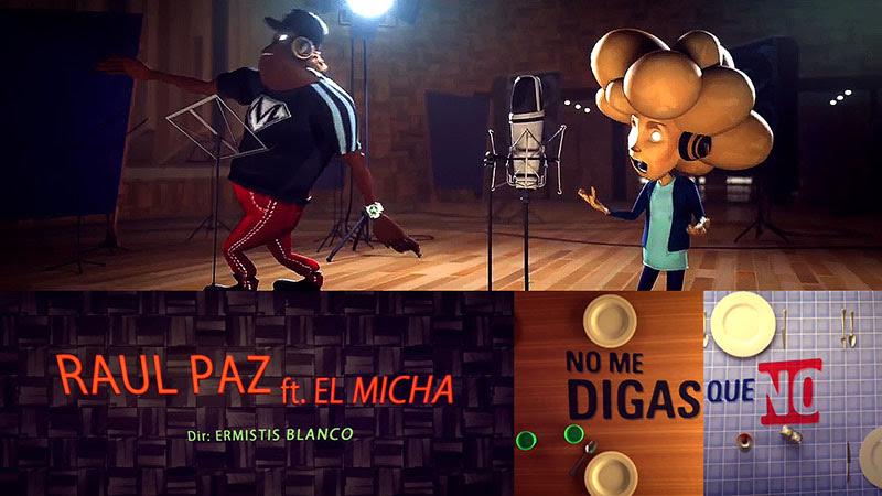 Raúl Paz & El Micha - ¨No me digas que no¨ - Videoclip / Dibujo Animado - Dirección: Ermitis Blanco. Portal Del Vídeo Clip Cubano