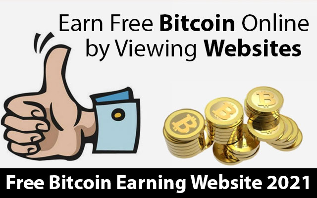 Free Bitcoin Earning Website 2021 | Get BTC for Viewing Ads